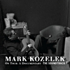 Mark Kozelek: On Tour, A Documentary - The Soundtrack